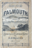 Guide to Falmouth with Historical and Traditional Notes by R.N.Worth FGS, publisher: Lake and Lake, dated 1876, book, 18 x 12.5 cms.