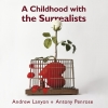 A Childhood with the Surrealists
